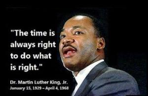 The time is always right to do something right